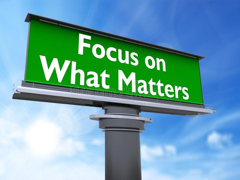 Focus on what matters. The words focus on what matters in a large billboard royalty free illustration