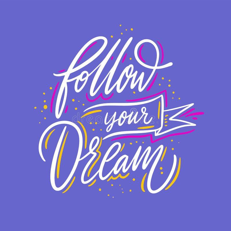 Folgen Sie Ihrem Traum Hand gezeichnete Vektorbeschriftung Inspirierend Motivzitat Vektorillustration lokalisiert auf Blau lizenzfreie abbildung