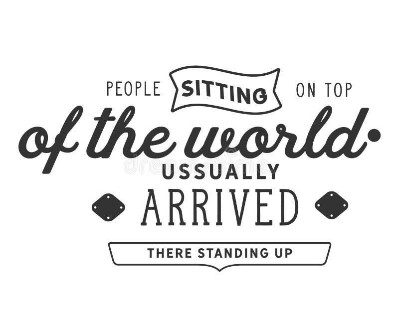 Folket som överst sitter av världen, ankom vanligt där stå upp stock illustrationer
