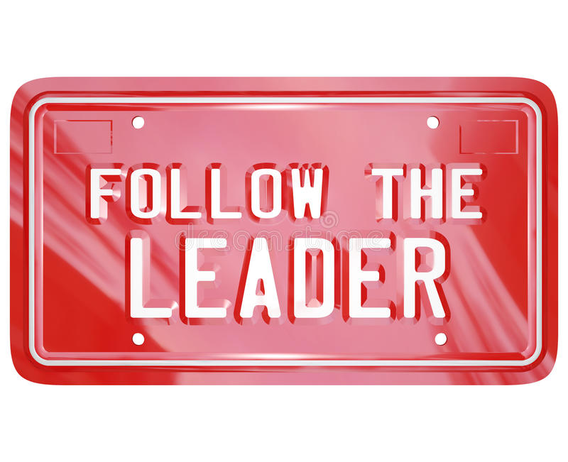 Follow the Leader Red Vanity License Plate Words. A red license plate with the words Follow the Leader to symbolize leadership, wisdom, mentoring and lessons vector illustration