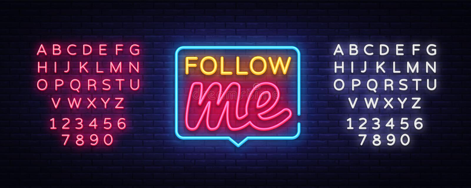 Follow Me Neon Text Vector. Follow Me neon sign, design template, modern trend design, night neon signboard, night. Bright advertising, light banner, light art royalty free illustration