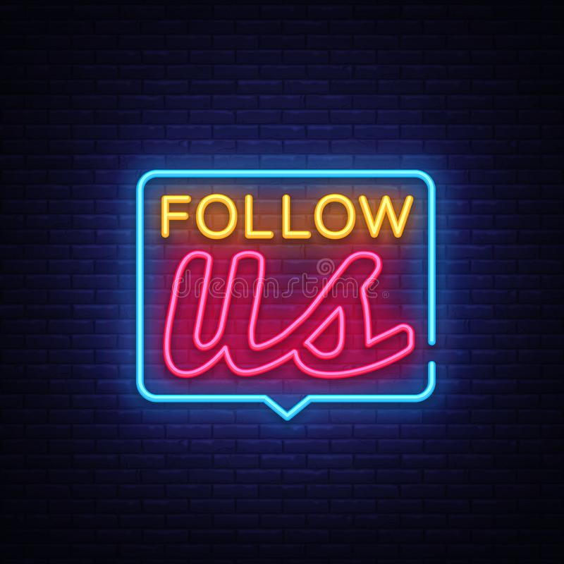 Follow Us Neon Text Vector. Follow Us neon sign, design template, modern trend design, night neon signboard, night. Bright advertising, light banner, light art royalty free illustration
