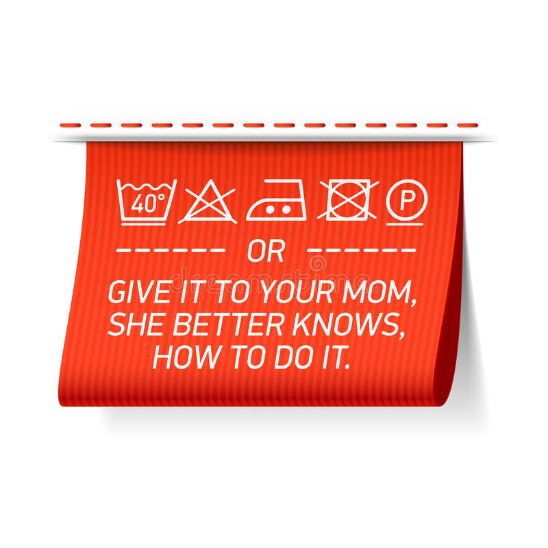 Follow washing instructions or give it to your Mom, she better knows how to do it royalty free illustration