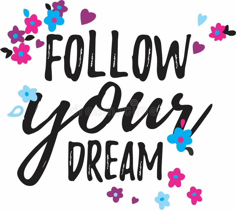 Follow your dream flowers royalty free illustration