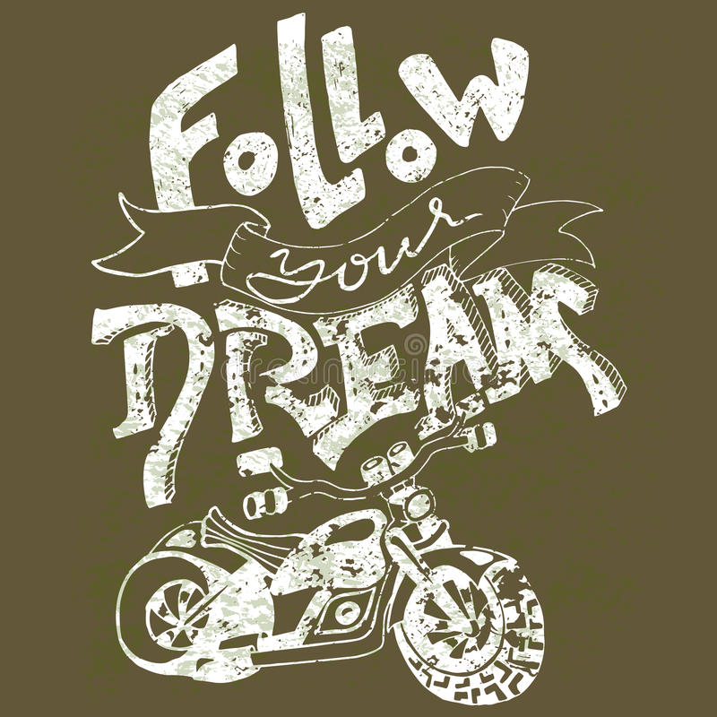 Follow your dream. Hand drawn lettering. Vector typography design. Handwritten inscription. Motorbike print. stock illustration