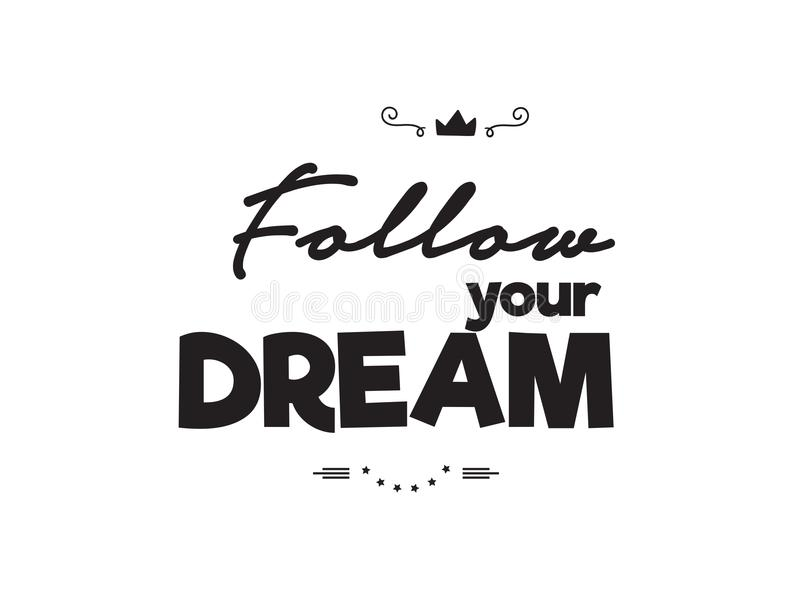 Follow your dream icon vector. Quote illustration royalty free illustration