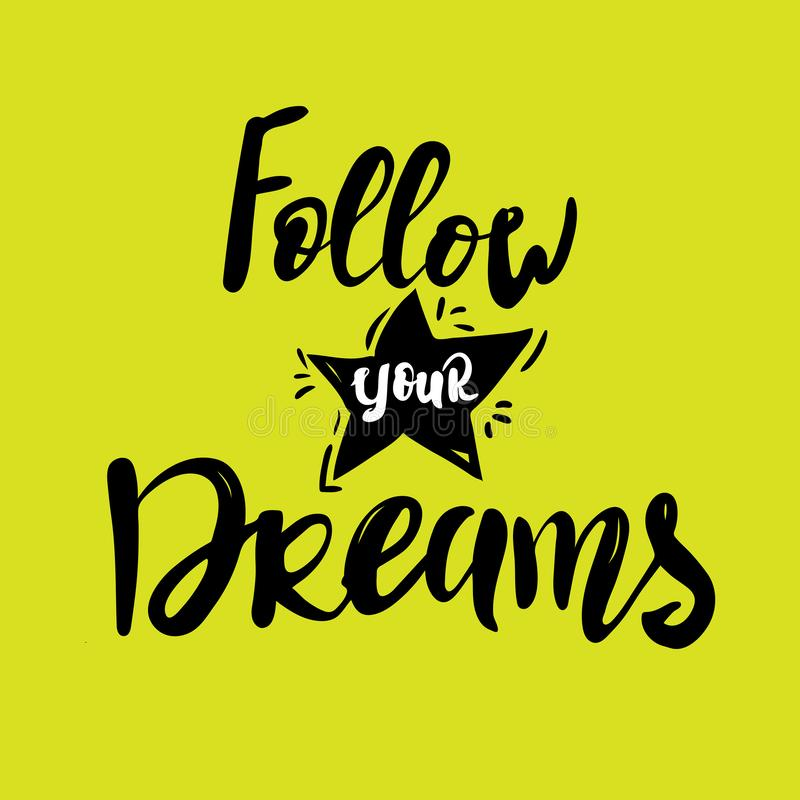 Follow your dreams. Inspirational quote about life and love. Modern calligraphy text, handwriting with brush on pink and vector illustration