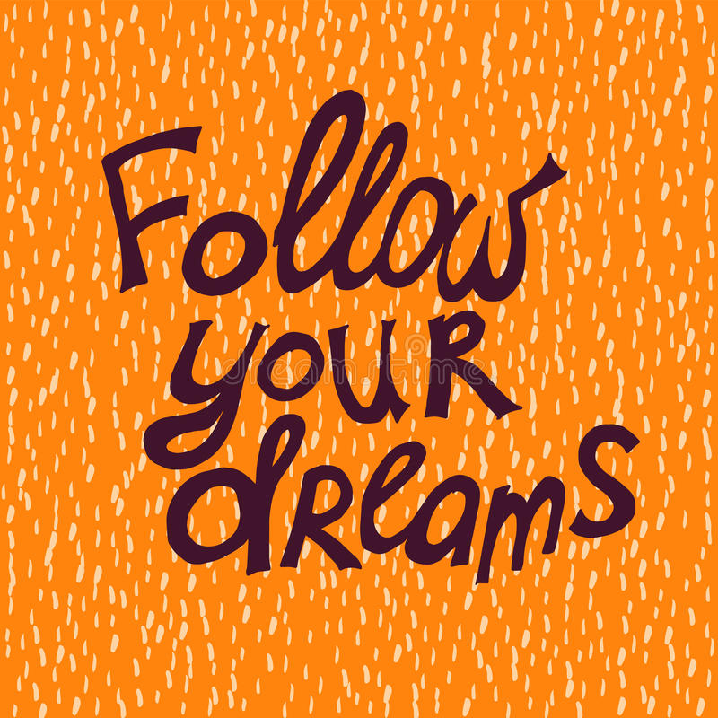 Follow your dreams royalty free illustration