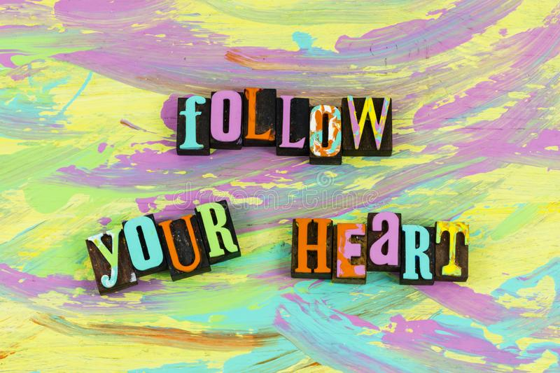 Follow your heart dream royalty free stock image