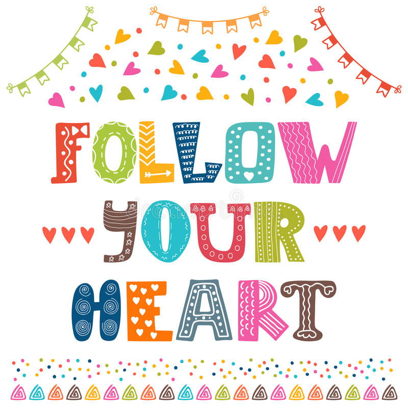 Follow your heart. Inspirational quote greeting card. Hand drawn vector illustration