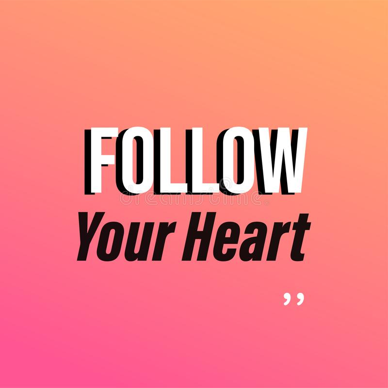 Follow your heart. Life quote with modern background vector vector illustration