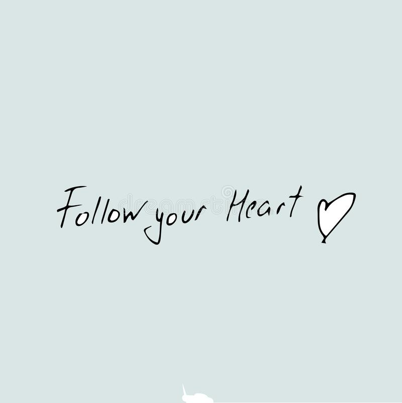 Follow your heart - quote text vector illustration