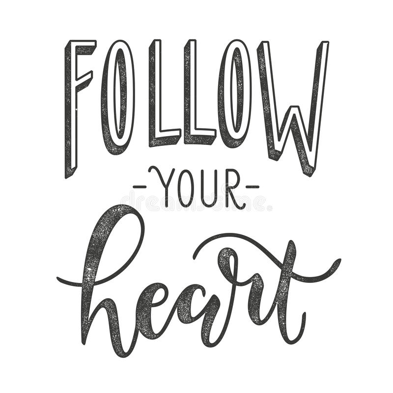 Follow your heart. Typographic poster with motivational quote. vector illustration