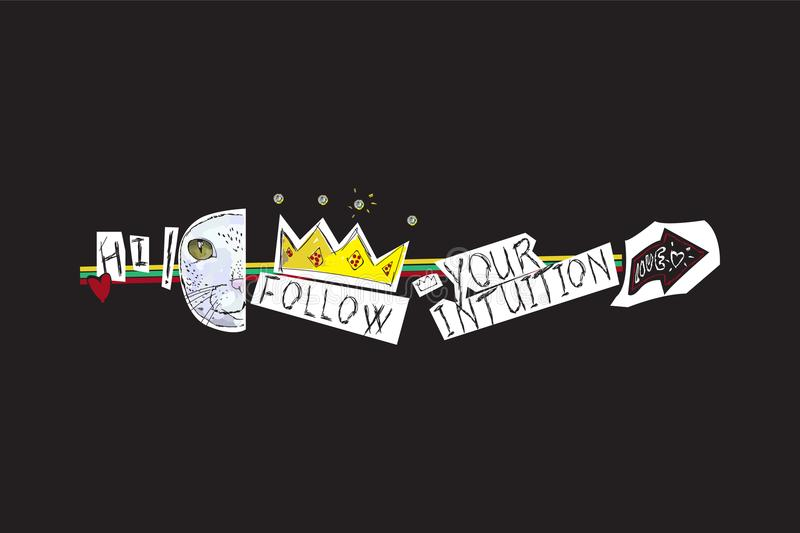 Follow your intuition Slogan with cat, crown and embellishment. Vector pop art collage for t shirt and printed design. Follow your intuition Slogan with cat stock illustration