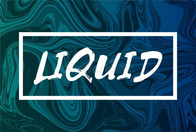 Fond liquide abstrait avec le texte La conception à la mode liquéfient la couverture Couleur verte et bleue illustration de vecteur