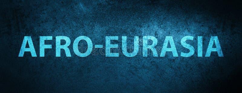Fondo blu speciale dell'insegna dell'Afro-Eurasia illustrazione di stock