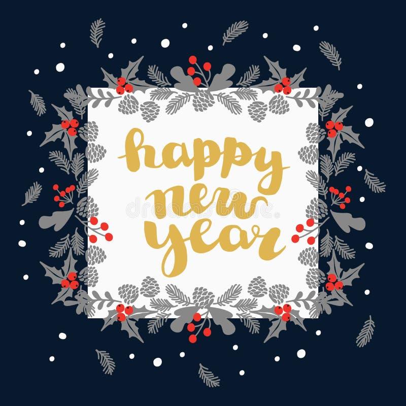 Fondo del Año Nuevo - marco hecho de ramas y de acebo de árbol de navidad con el ` escrito mano de la Feliz Año Nuevo del ` libre illustration