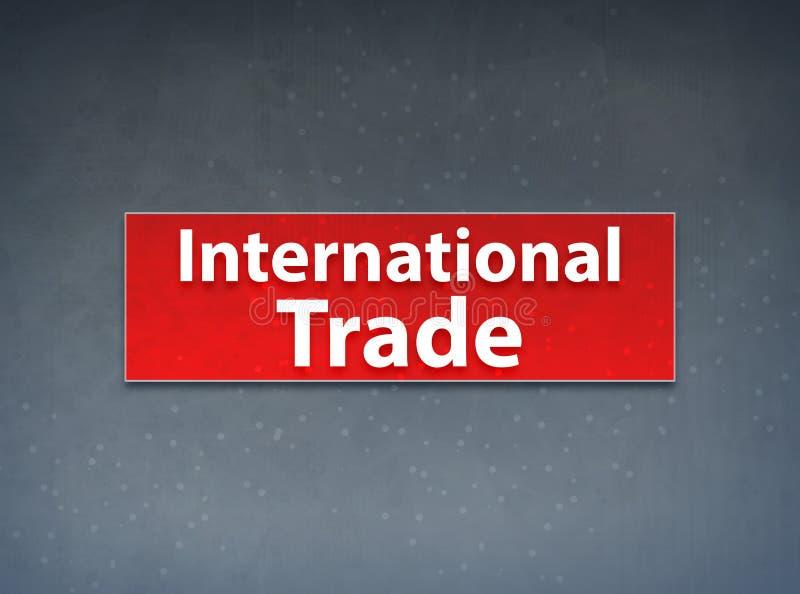 Fondo rosso dell'estratto dell'insegna del commercio internazionale royalty illustrazione gratis