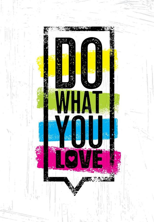 Fondo tipografico di vettore di citazione Faccia che cosa voi amano, amore che cosa fate Modello di progettazione di stile di ler illustrazione vettoriale
