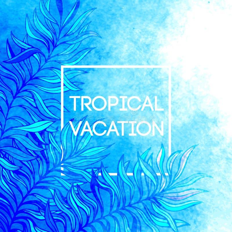 Fondo tropical de la hoja de la palmera de la acuarela Diseño tropical de las vacaciones Ilustración del vector stock de ilustración