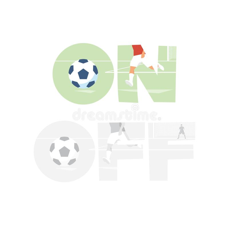 Football / Soccer Goal. Inscription `On / Off`. Player Kick Ball. Sport Vector Illustration royalty free illustration