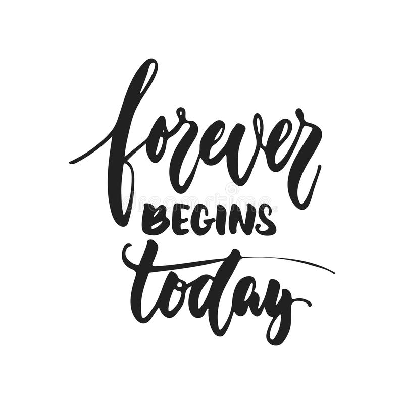 Forever begins Today - hand drawn wedding romantic lettering phrase isolated on the white background. Fun brush ink. Vector calligraphy quote for invitations vector illustration