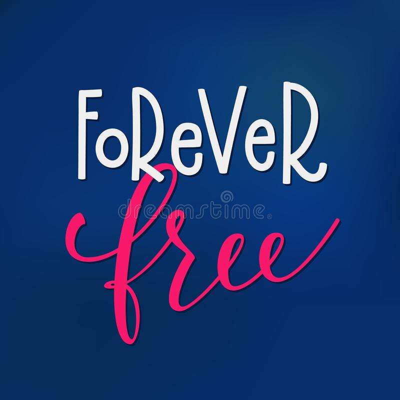 Forever Free T Shirt Quote Lettering Stock Illustration