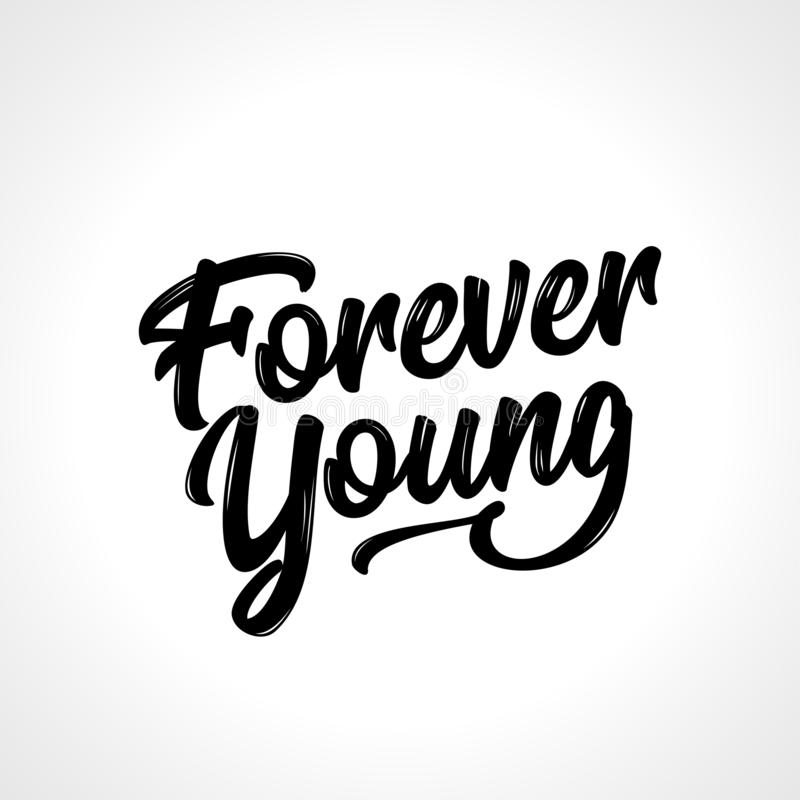 Forever Young - Hand drawn greetings lettering. Beautiful modern brush calligraphy. quote for design greeting cards, holiday invitations, photo overlays, t royalty free illustration