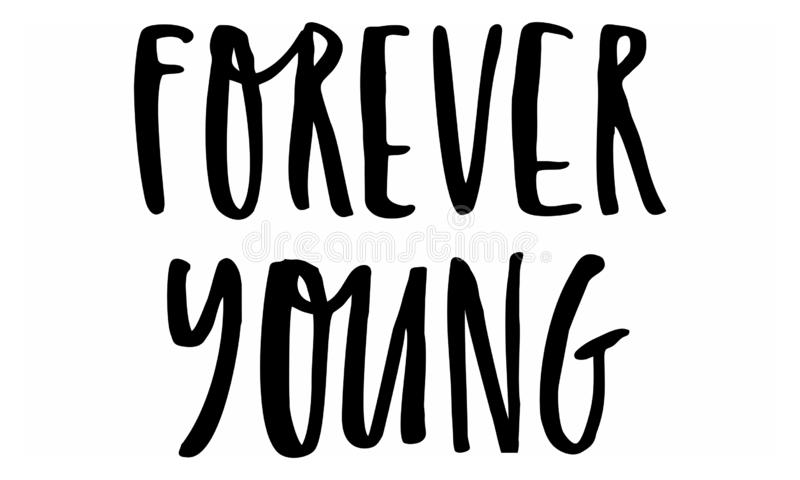 Forever young. Handwritten text. Modern calligraphy. Inspirational quote. Isolated on white.  stock illustration