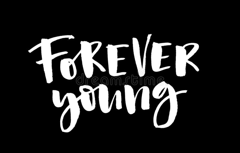 Forever young. White inscription on a black background. Handwrit. Ten text. Modern calligraphy. Inspirational quote vector illustration