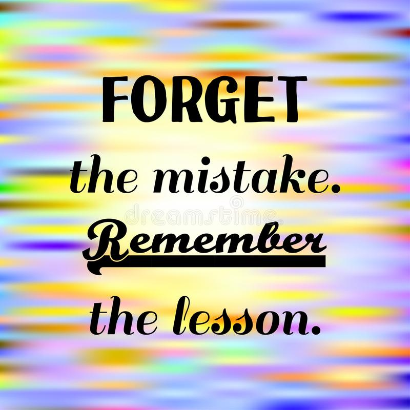 Forget the mistake. Remember the lesson. Inspirational quote on blurred bright background. Motivational poster. Decorative card de stock illustration