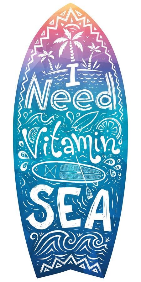 Forma del surf con l'interno disegnato a mano dell'iscrizione - ho bisogno del mare della vitamina royalty illustrazione gratis