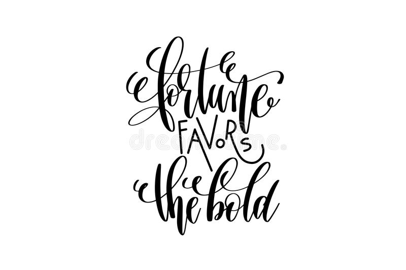Fortune favors the bold black and white hand lettering royalty free illustration