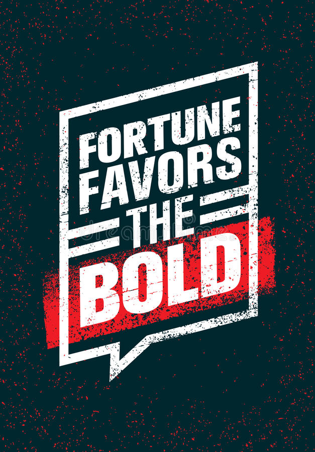 Fortune Favors The Bold. Inspiring Creative Motivation Quote. Vector Typography Banner Design Concept royalty free illustration