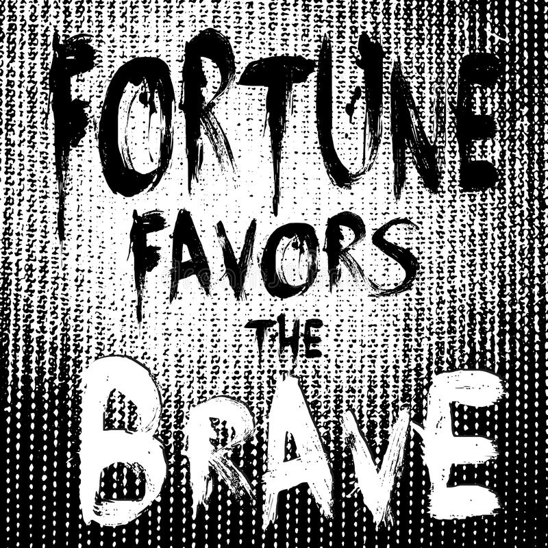 Fortune favors the brave. Vector motivation phrase. Lettering motivational text. Grunge black and white quotes background. Grungy vector illustration