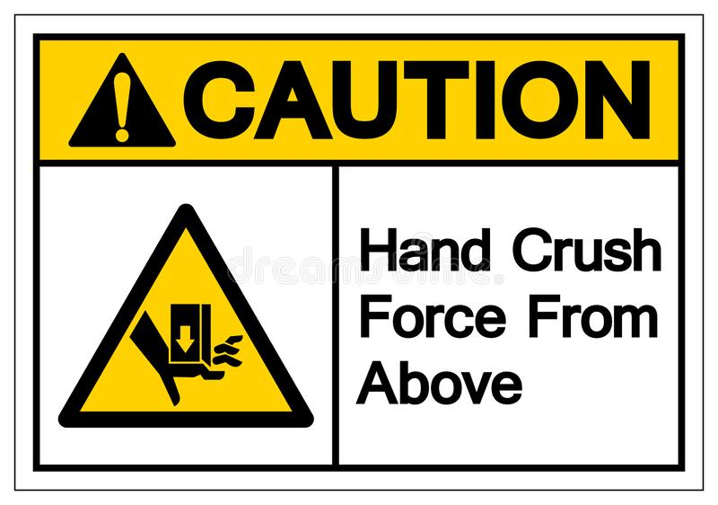 Forza di schiacciamento della mano di cautela da sopra il segno di simbolo, illustrazione di vettore, isolato sull'etichetta bian royalty illustrazione gratis