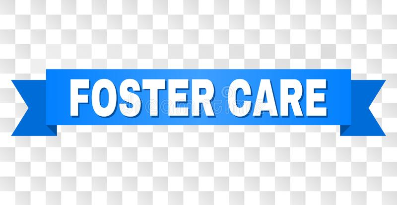 Blue Stripe with FOSTER CARE Caption. FOSTER CARE text on a ribbon. Designed with white caption and blue tape. Vector banner with FOSTER CARE tag on a vector illustration