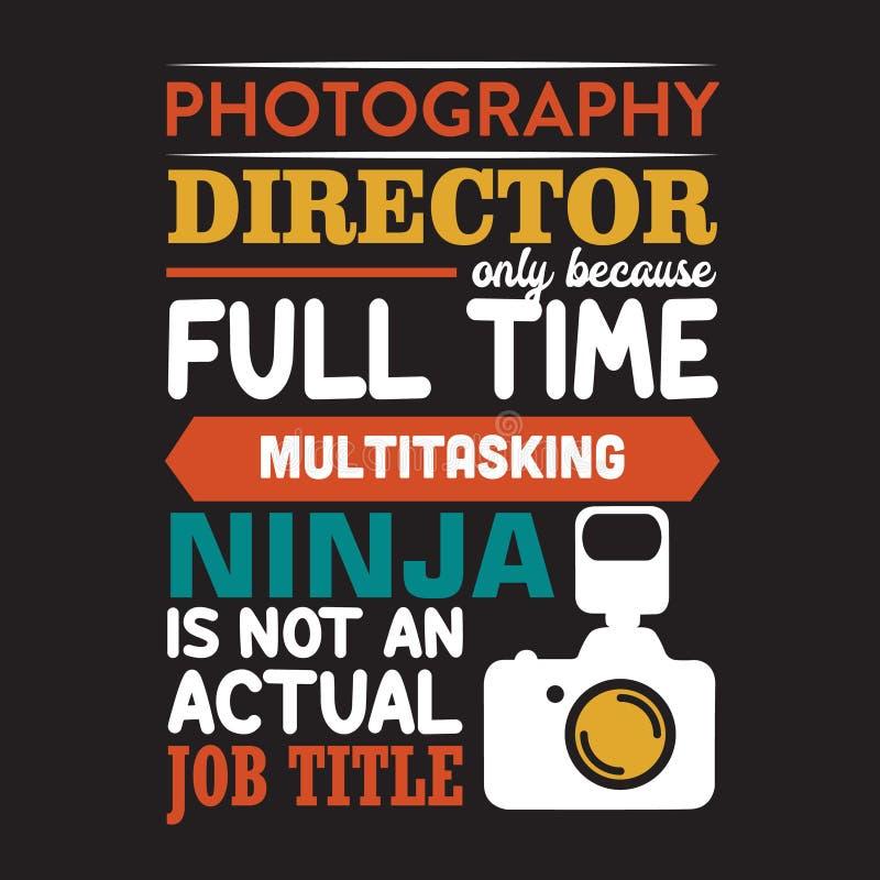 Fotografidirektör, därför att den multitasking ninjaen inte är jobbtiteln royaltyfri illustrationer