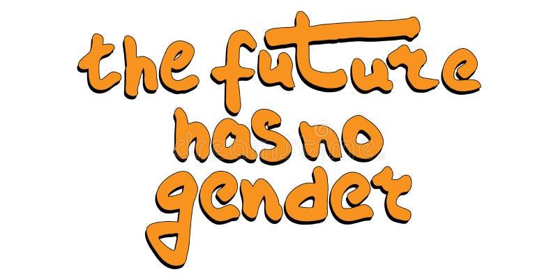 Framtiden har ingen genus - citationsteckenbokst?ver Man f?r kvinnlig f?r k?nsdiskriminering f?r patriarkat f?r protestlgbtdiskri royaltyfri illustrationer