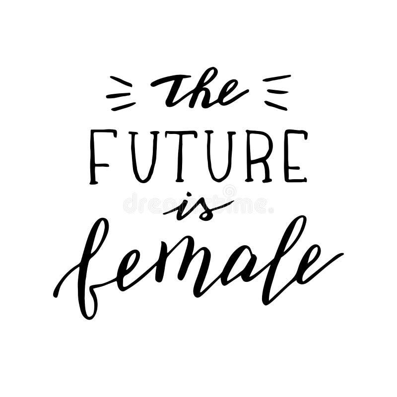 Framtiden ?r det kvinnliga citationstecknet Handskriven feministisk slogan vektor illustrationer