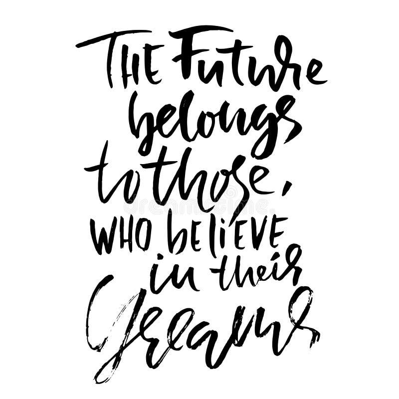 Framtiden tillhör de som tror i deras drömmar Hand dragen torr borstebokstäver Färgpulverillustration modernt vektor illustrationer