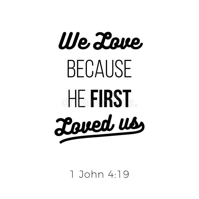 Frase bíblica a partir de 1 Juan, amamos porque él primero nos amó stock de ilustración