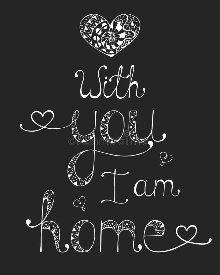 Frase caligráfica para seu projeto: com você eu sou casa ilustração stock