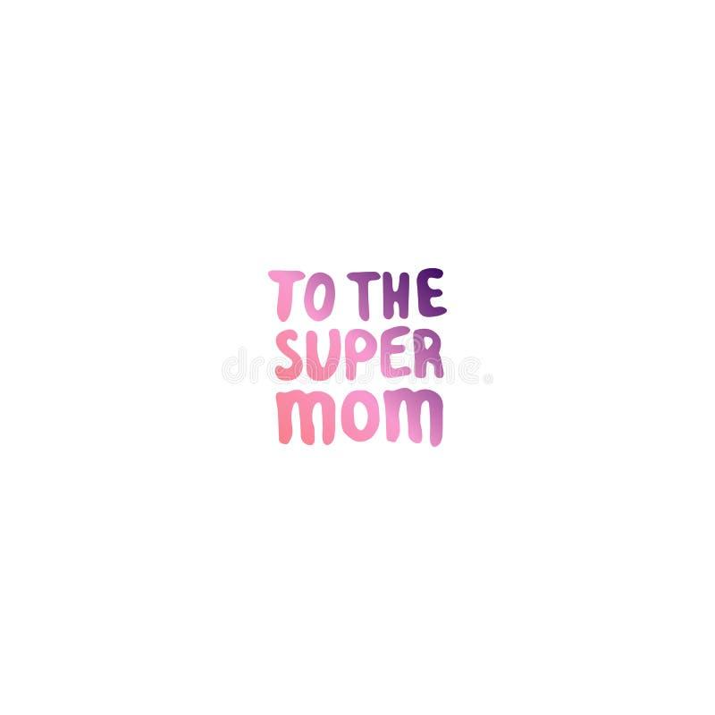 Frase de las letras de la mano del día de madres A la mamá estupenda ilustración del vector