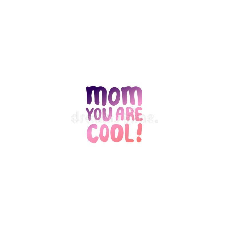 Frase de las letras de la mano del día de madres Mamá usted es fresco ilustración del vector