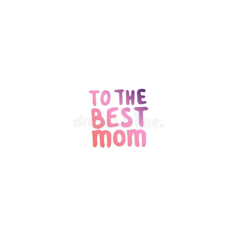 Frase de las letras de la mano del día de madres A la mejor mamá stock de ilustración