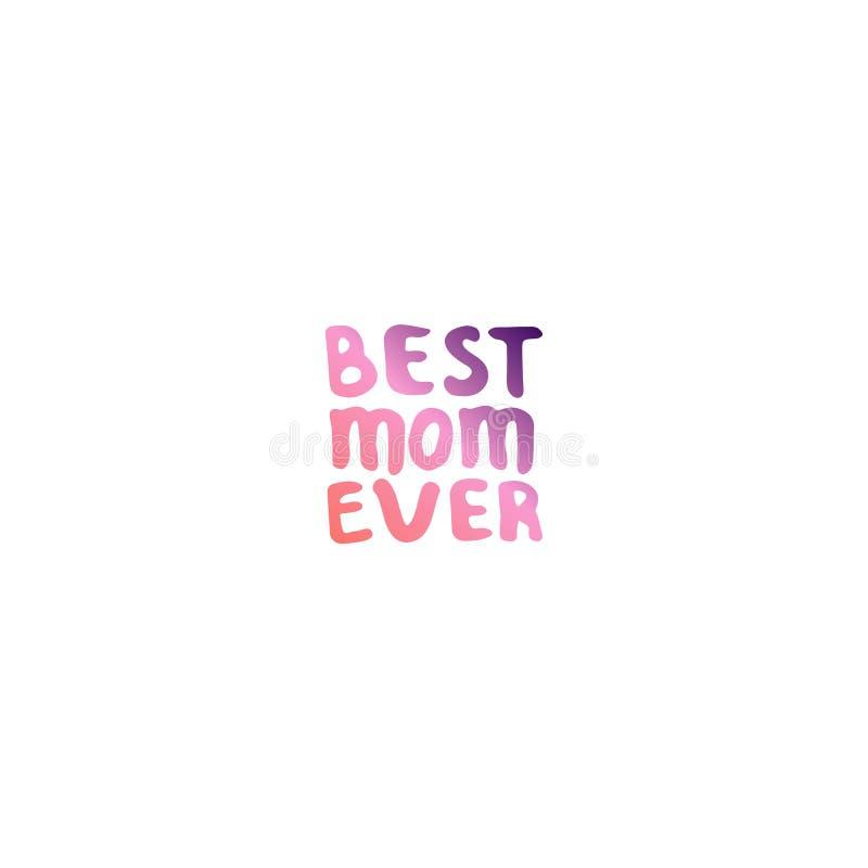 Frase de las letras de la mano del día de madres La mejor mamá nunca stock de ilustración