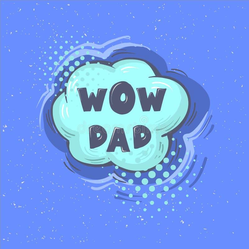 Frase del padre del wow Burbuja feliz del discurso del saludo de la caligrafía de las letras del vector del día del padre s Ejemp ilustración del vector