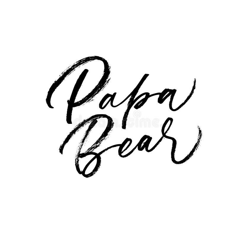 Frase do urso da papá Caligrafia moderna tirada mão do estilo da escova Ilustração do vetor de rotulação escrita à mão ilustração royalty free