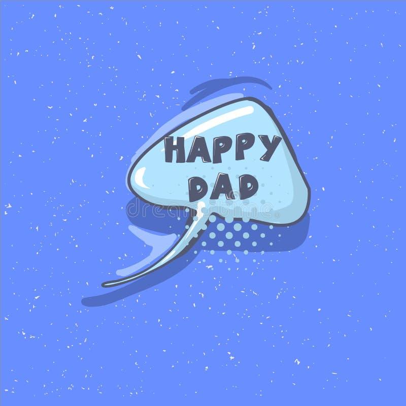 Frase FELIZ del PAPÁ Burbuja feliz del discurso del saludo de la caligrafía de las letras del vector del día del padre s Ejemplo  ilustración del vector